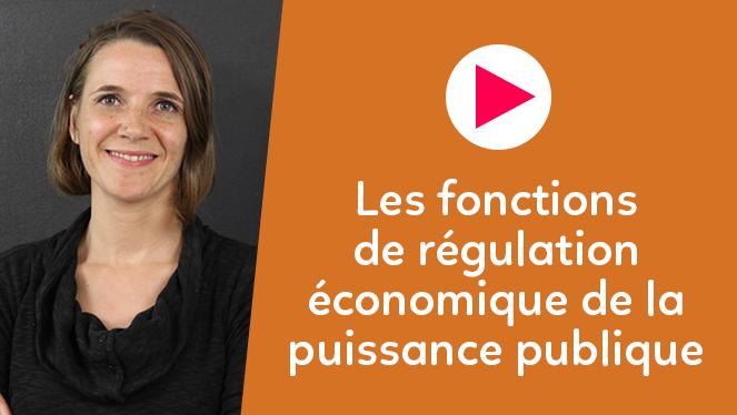 Les fonctions de régulation économique de la puissance publique