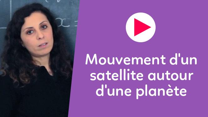 Mouvement d'un satellite autour d'une planète