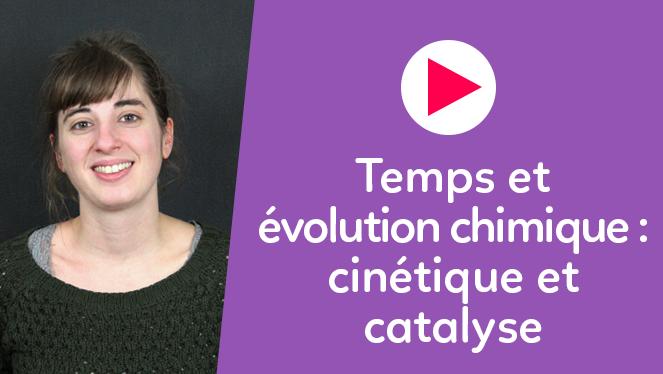 Temps et évolution chimique : cinétique et catalyse