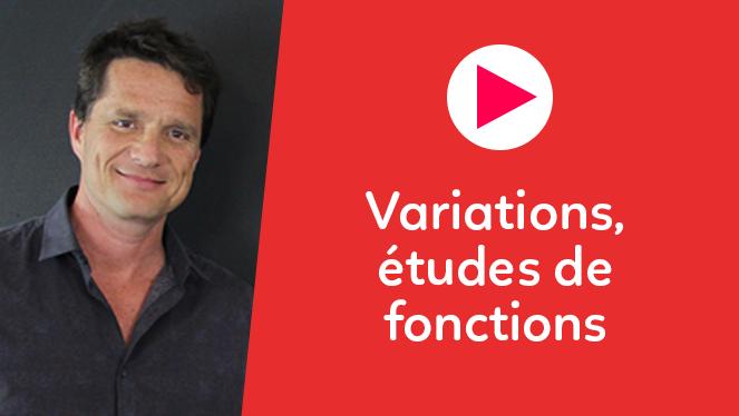 Variations, études de fonctions