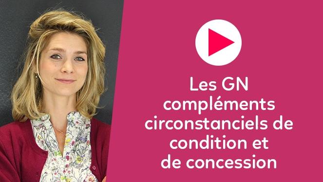 Les GN compléments circonstanciels de condition et de concession