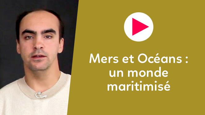 Mers et Océans :  un monde maritimisé