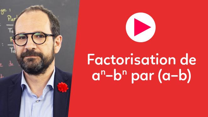 Factorisation de $a^n - b^n$ par $(a-b)$
