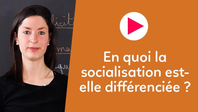 En quoi la socialisation est-elle différenciée ?