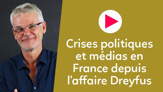 Crises politiques et médias en France depuis l'affaire Dreyfus