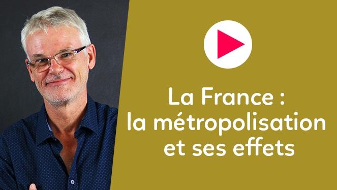 La France : la métropolisation et ses effets