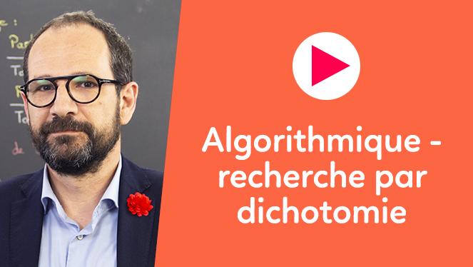Algorithmique - recherche par dichotomie