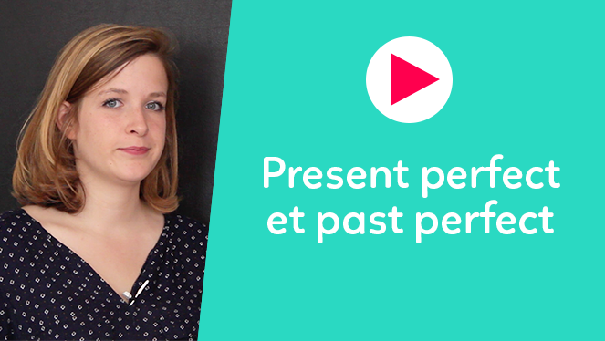 Present perfect et past perfect