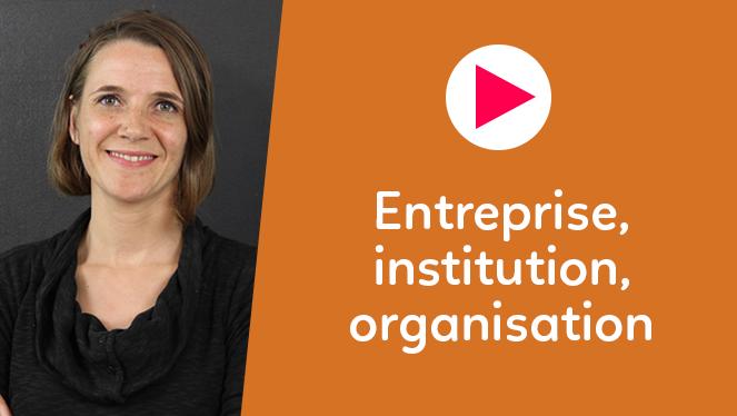Entreprise, institution, organisation